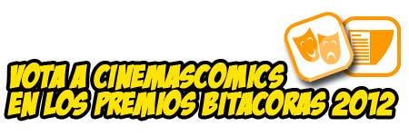 Vota a cinemascomics en los premios bitacoras 2012