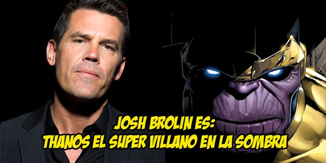 Josh Brolin será Thanos