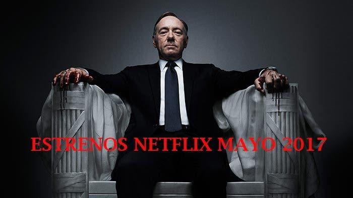 Estrenos Netflix: Mayo 2017