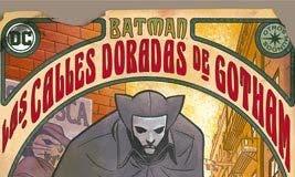 Batman: Las calles doradas de Gotham