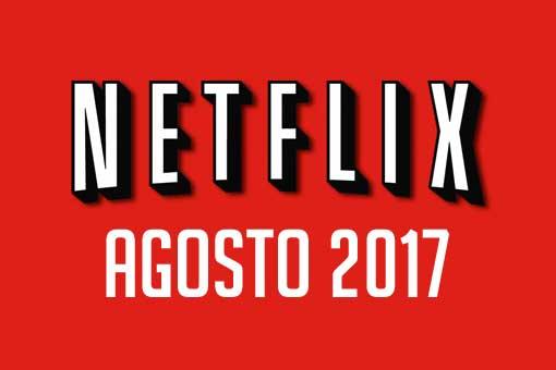 Estrenos Netflix: Agosto 2017