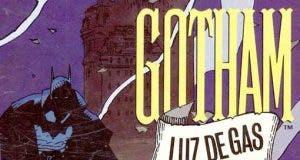 Batman - Gotham: Luz de gas