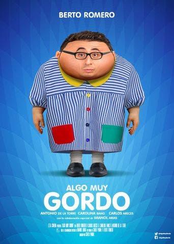 "Poster for the movie ""Algo muy gordo"""
