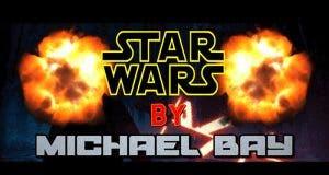 Star Wars según Michael Bay