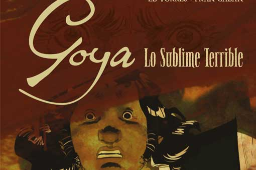 Goya. Lo sublime terrible