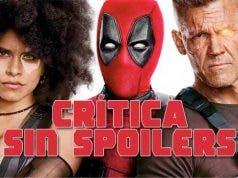 deadpool 2 critica sin spoilers