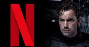 Netflix pone en riesgo The Batman de Matt Reeves
