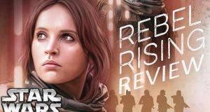 Rebel Rising la novela de Jyn Erso(Star Wars - Planeta Cómic)