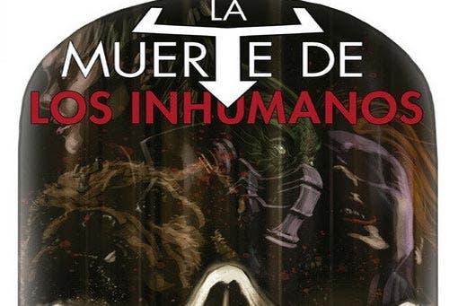 La Muerte de los Inhumanos (Marvel - Panini Cómics)