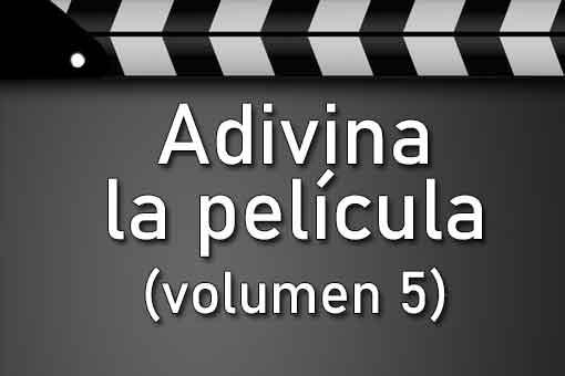 Adivina la Película: Volumen 5