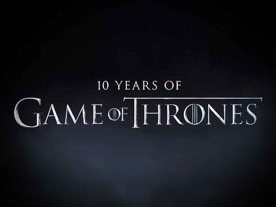 HBO gears up for Game of Thrones 10th anniversary