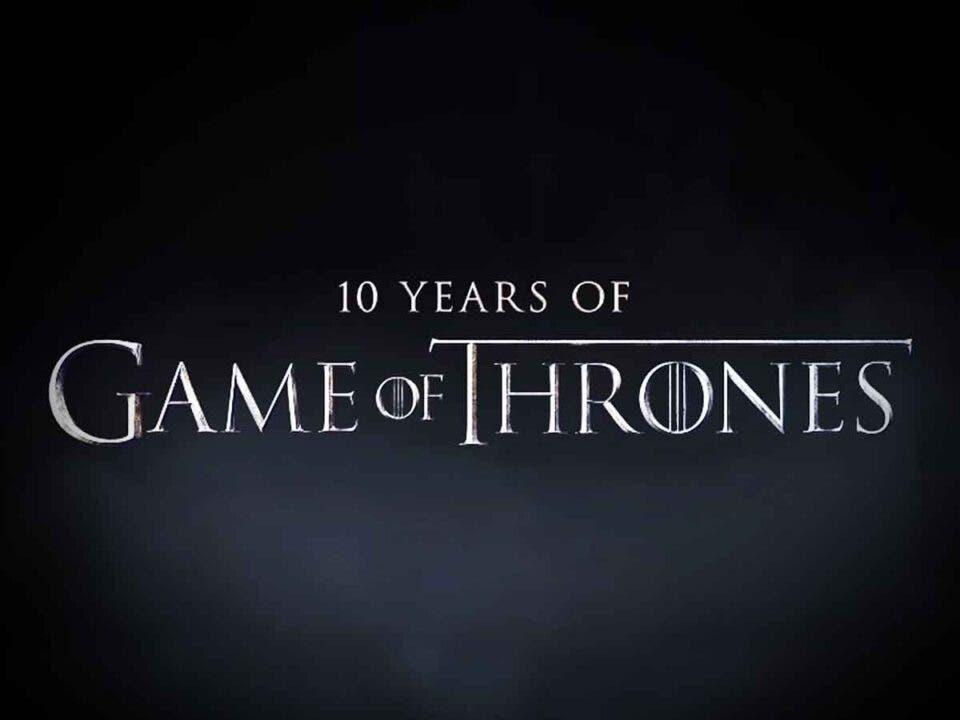 HBO se prepara para el décimo aniversario de Juego de Tronos