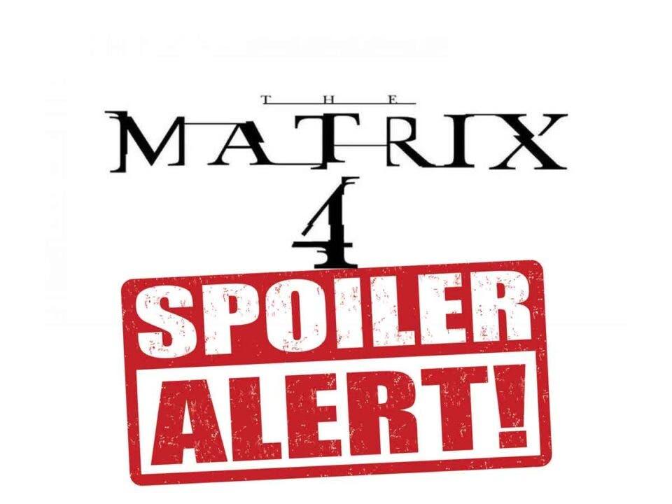 Filtran múltiples SPOILERS de Matrix 4 - Cinemascomics.com